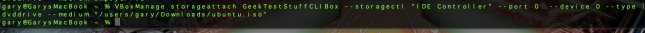 "VBoxManage storageattach GeekTestStuffCLIBox --storagectl ""IDE Controller"" --port 0  --device 0 --type dvddrive --medium ""/users/gary/Downloads/ubuntu.iso"""